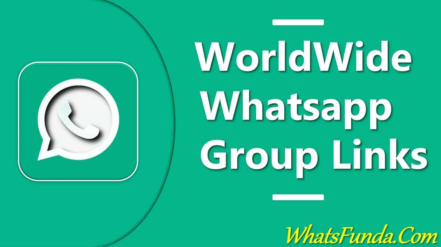 Worldwide Whatsapp Group Links